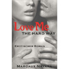 "Rezension: ""Love Me - The Hard Way"" von Margaux Navara"